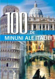100 DE MINUNI ALE ITALIEI