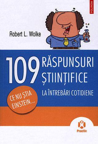 109 răspunsuri ştiinţifice la întrebări cotidiene