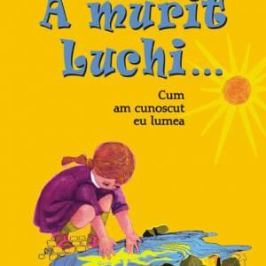 A murit Luchi...