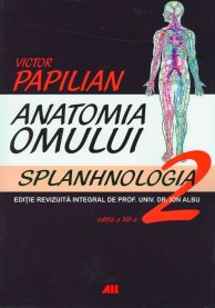 ANATOMIA OMULUI, VOL. 2 SPLANHNOLOGIA