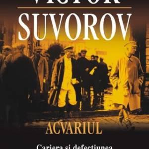 Acvariul. Cariera şi defecţiunea unui spion sovietic