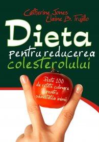 DIETA PENTRU REDUCEREA COLESTEROLULUI
