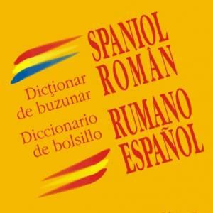 Dicționar de buzunar spaniol-român Diccionario de bolsillo rumano-español (ediția a II-a)