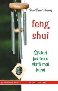Feng Shui. Sfaturi pentru o viaţă mai bună