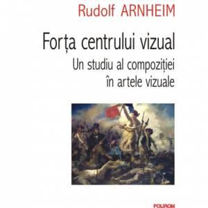 Forța centrului vizual Un studiu al compoziției în artele vizuale