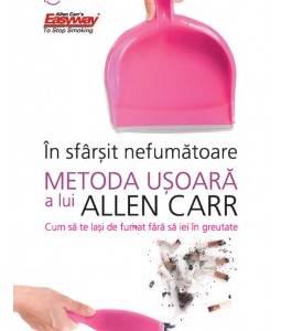In sfarsit nefumatoare Metoda usoara a lui Allen Carr