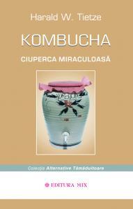 Kombucha - Ciuperca miraculoasă
