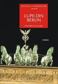 SECOLUL HIMERELOR VOL.II LUPII DIN BERLIN