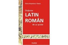 dictionar latin roman de uz scolar