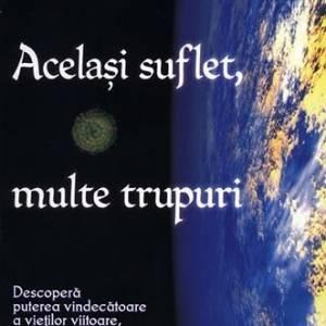 ACELASI SUFLET MULTE TRUPURI