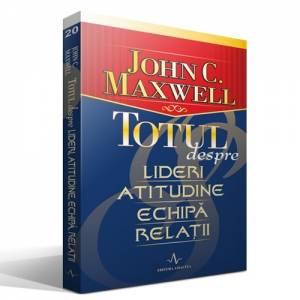 Totul despre lideri, atitudine, echipa, relatii
