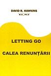Calea renuntarii Letting Go