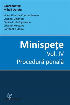 Minispete Vol. IV Procedura penala