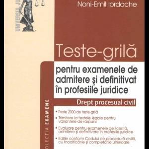 Teste-grila Drept procesual civil Pentru examenele de admitere si definitivat in profesiile juridice