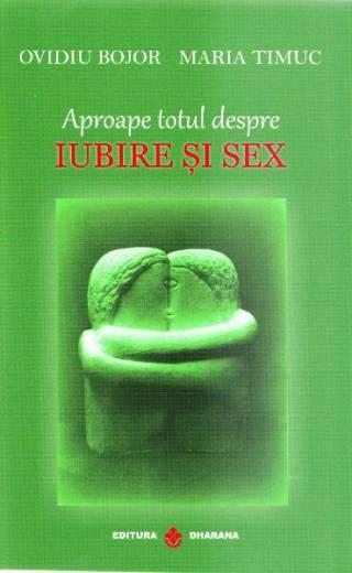 Aproape totul despre iubire si sex