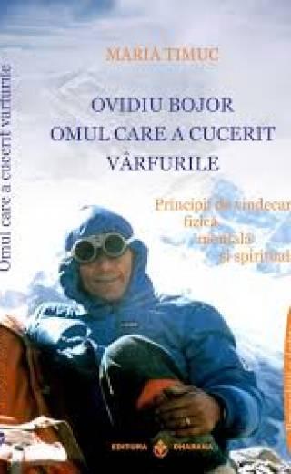 Ovidiu Bojor Omul care a cucerit varfurile