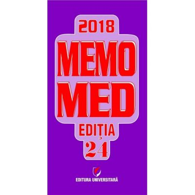 MEMOMED 2018 + Ghid farmacoterapic alopat si homeopat, Editia 24 - 2 VOLUME